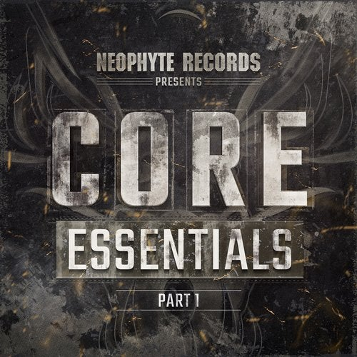 Neophyte Records Presents: Core Essentials Part 1 - Extended Mixes