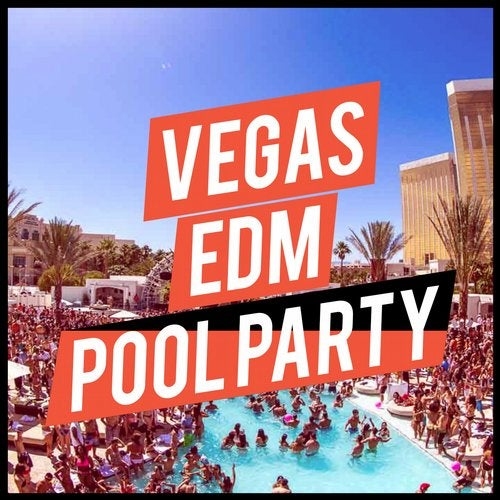 Vegas EDM Pool Party (Continuous DJ Mix 1) by Various Artists on