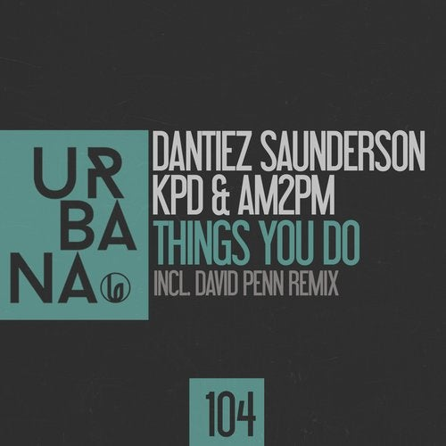 "Dantiez Saunderson, KPD & AM2PM ""THINGS YOU DO"""