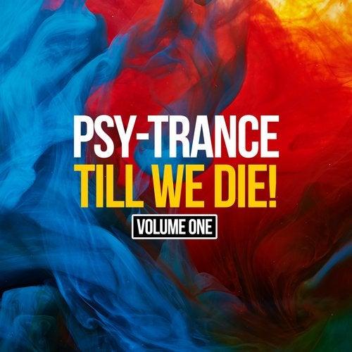 Psy-Trance Till We Die, Vol. 1