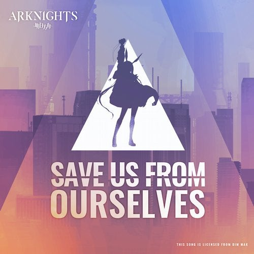 Save Us From Ourselves (feat. Micah Martin) [Arknights Soundtrack]
