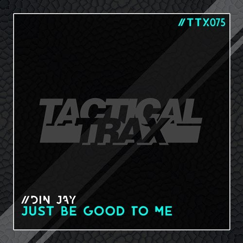 Din Jay - Just Be Good To Me (Original Mix) [2020]