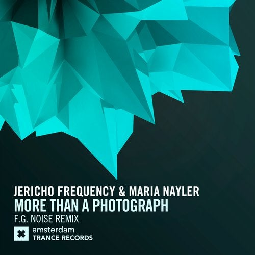 Maria Nayler, Jericho Frequency - More Than A Photograph (F.G. Noise Extended Mix) [Amsterdam Trance Records (RazNitzanMusic)]
