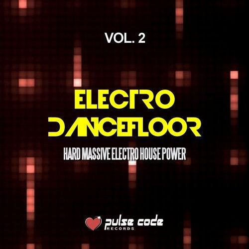 Electro Dancefloor, Vol. 2 (Hard Massive Electro House Power)