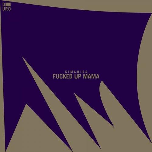Fucked Up Mama