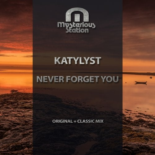 Never Forget You (Classic Mix) by Katylyst on Beatport