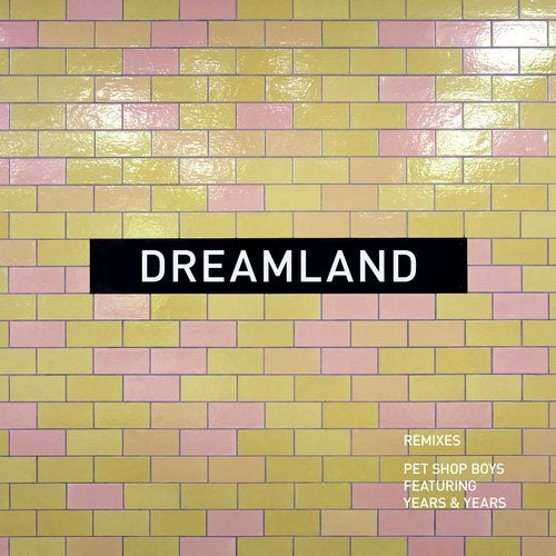 Dreamland (remixes) feat. Years & Years