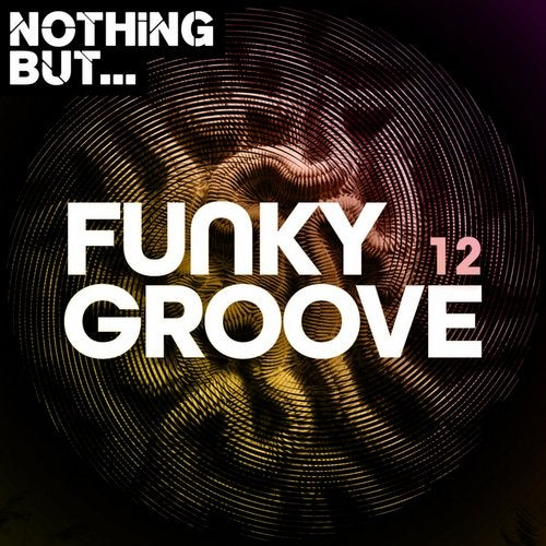 Nothing But... Funky Groove, Vol. 12