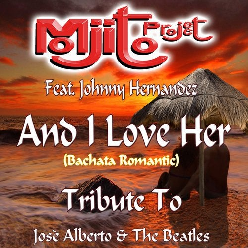 And I Love Her (Bachata Romantic Remix 2015) (feat. Johnny Hernandez) [Tribute to Jose Alberto and The Beatles]