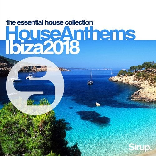 Sirup House Anthems Ibiza 2018