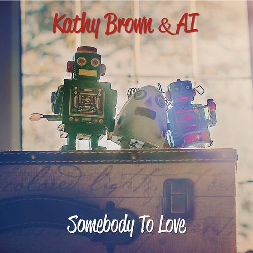 Somebody To Love (Original Mix) by Kathy Brown, Ai on Beatport