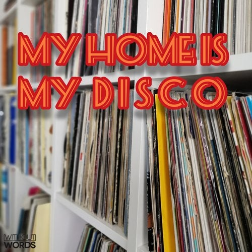 My Home Is My DISCO