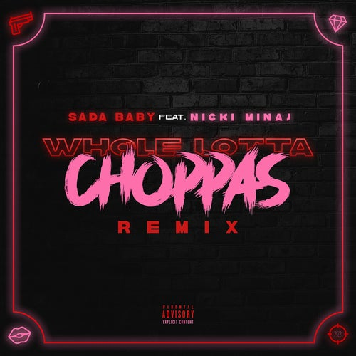 Whole Lotta Choppas (Remix) [feat. Nicki Minaj]