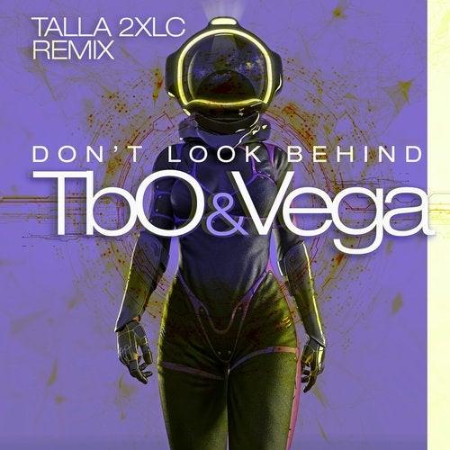 Tbo Feat. Vega - Don't Look Behind (Talla 2Xlc Extended Remix) [2020]
