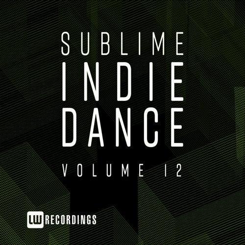 Sublime Indie Dance, Vol. 12