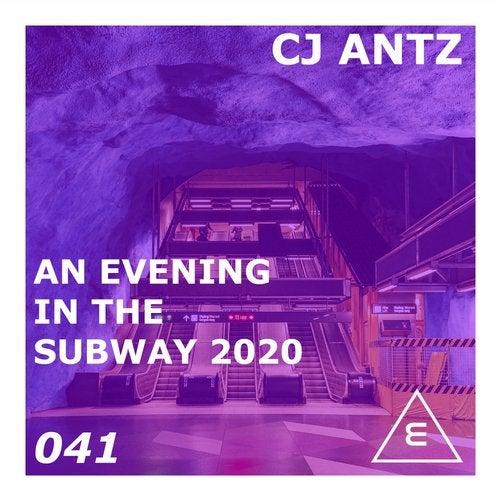 CJ Antz - An Evening In The Subway 2020