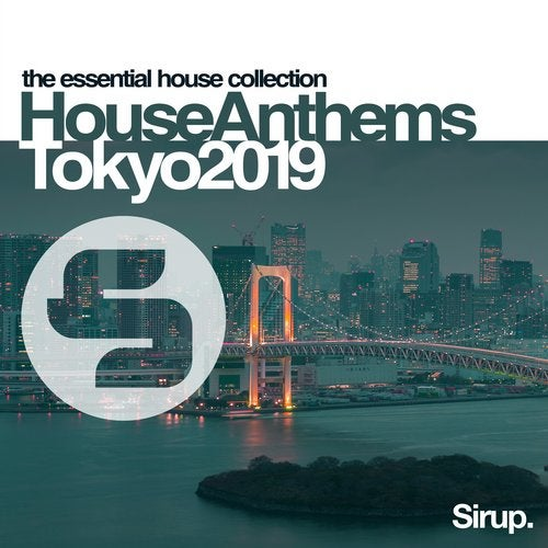 Sirup House Anthems Tokyo 2019