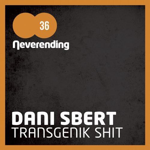 Dani Sbert - Transgenik Shit