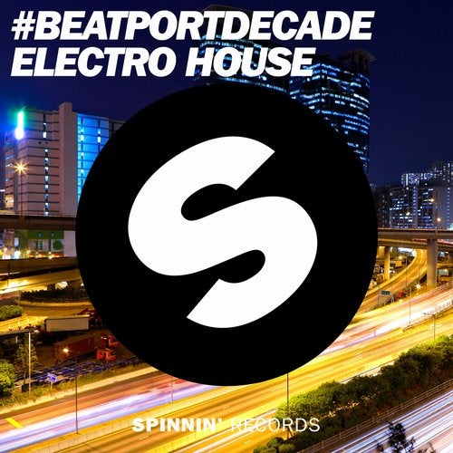 Spinnin' Records #BeatportDecade Electro House