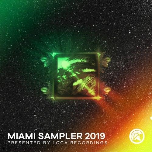 Loca Recordings presents Miami Sampler 2019 (Extended)
