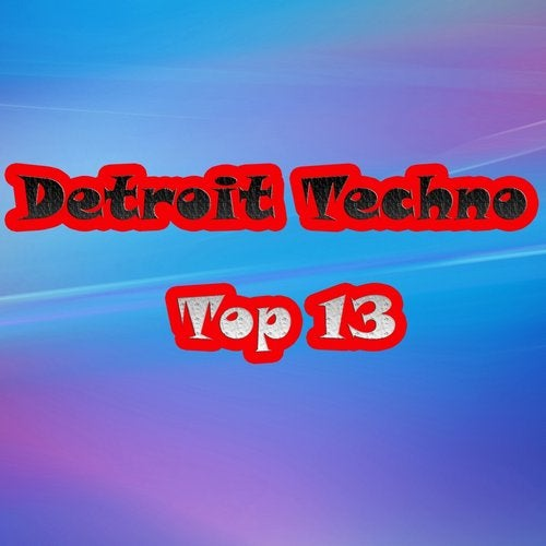 Detroit Techno Top 13 from Online Techno Music on Beatport