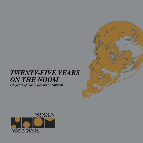 Twenty Five Years on the Noom (Remixed) (25 Years of Noom Records Remixed)
