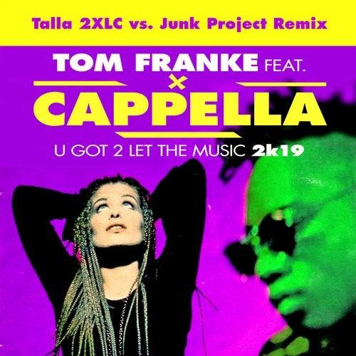 U Got 2 Let The Music 2k19 (Talla 2XLC vs .Junk Project Remix)