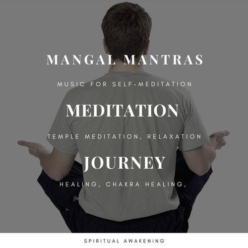 Mangal Mantras - Meditation Journey (Music For Self Meditation