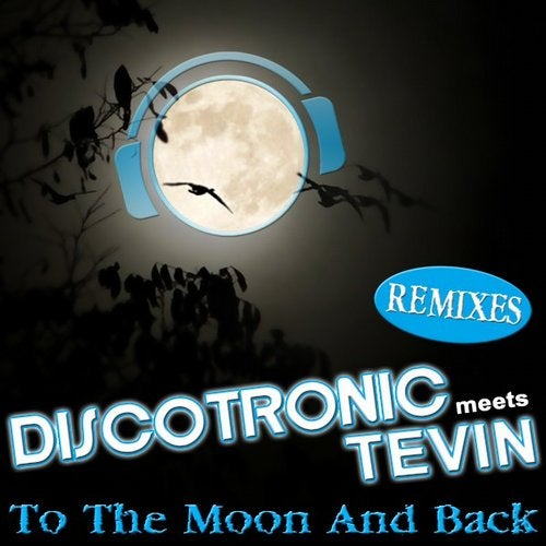 Discotronic meets Tevin - To The Moon And Back (Remixes)