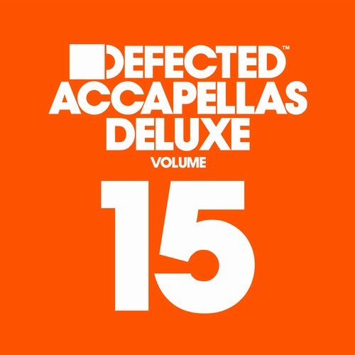 Defected Accapellas Deluxe Volume 15