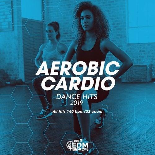 Aerobic Cardio Dance Hits 2019: All Hits 140 bpm/32 count