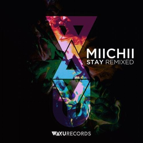 WAYU012 - MIICHII - Stay Remixed