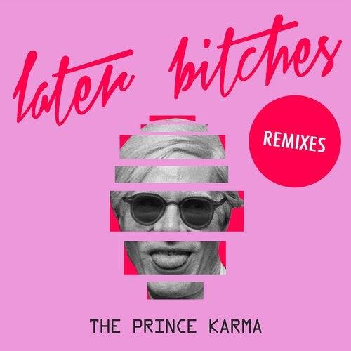 Later Bitches - Remixes