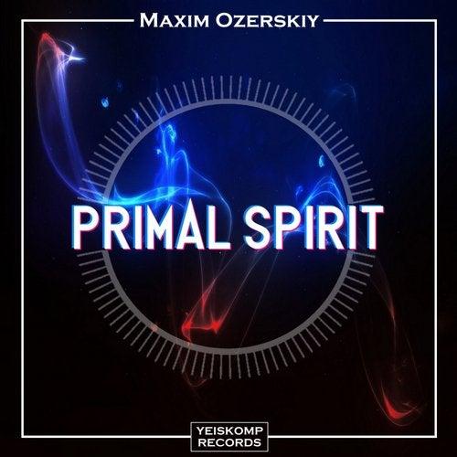Maxim Ozerskiy - PRIMAL SPIRIT