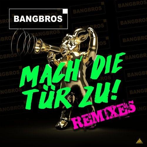 Bangbros - Mach die Tür zu (Remixes)