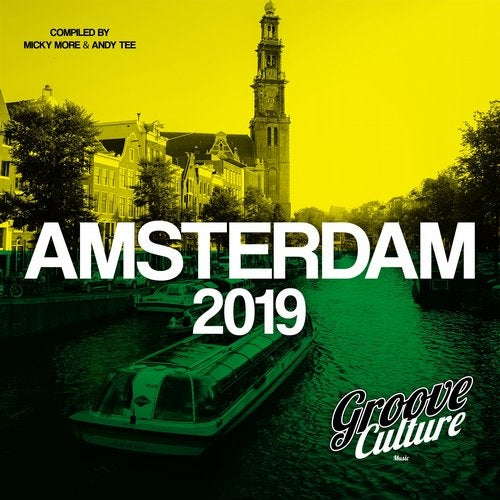 Groove Culture Amsterdam 2019 (Compiled by Micky More & Andy Tee)