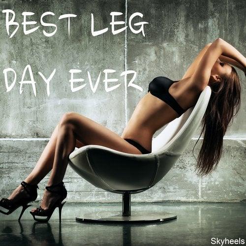 Best Leg Day Ever