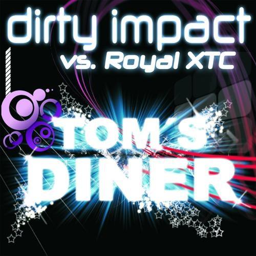 Dirty Impact vs. Royal XTC - Tom's Diner