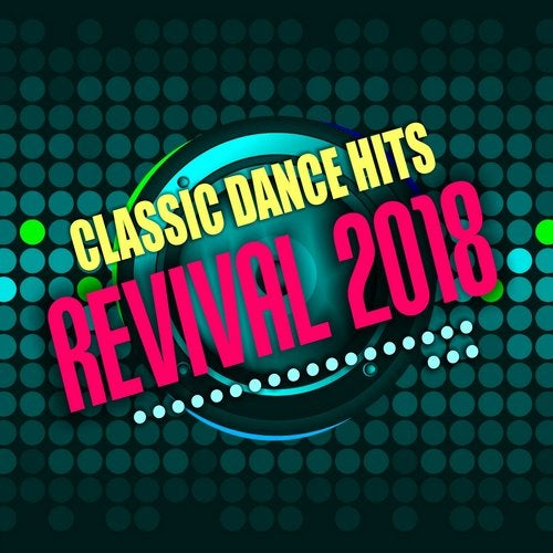 Classic Dance Hits: Revival 2018 from Dmn Records on Beatport