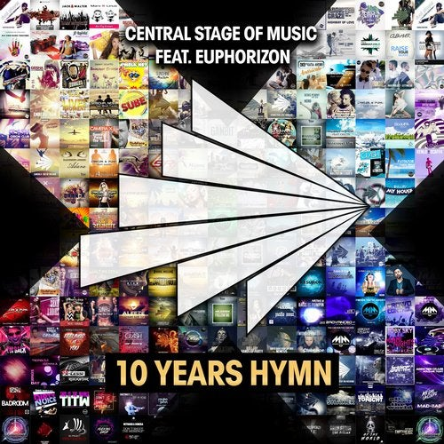 Central Stage of Music feat. Euphorizon - 10 Years Hymn