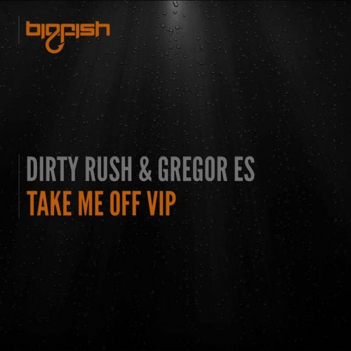 Dirty Rush Gregor Es Tracks Releases On Beatport