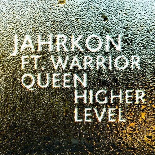 Higher Level (feat. Warrior Queen)