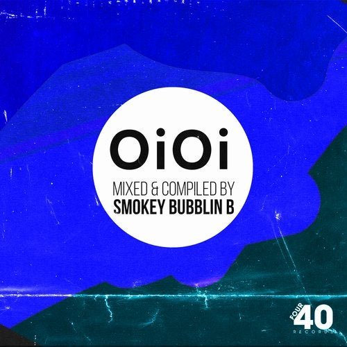 Oi Oi (Mixed & Compiled By Smokey Bubblin B)