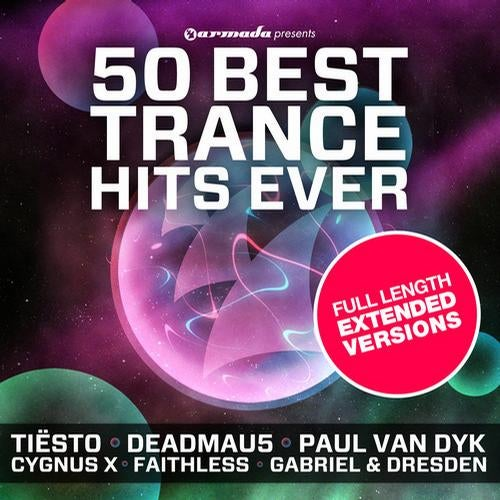 50 Best Trance Hits Ever - Full Length Extended Versions