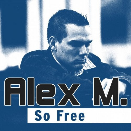 Alex M. - So Free