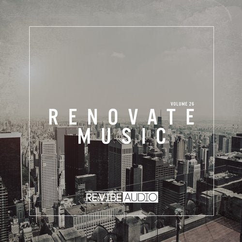 Renovate Music, Vol  26 from Re:vibe Audio on Beatport