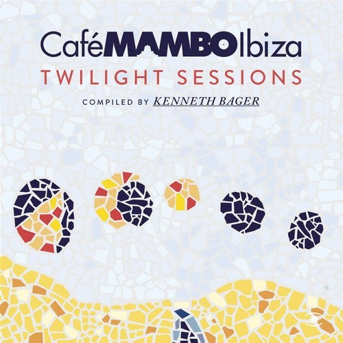 Cafe Mambo Ibiza - Twilight Sessions - Compiled by Kenneth Bager