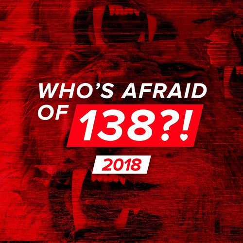 Who's Afraid Of 138?! 2018 - Extended Versions