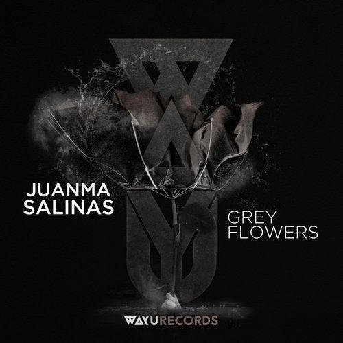 WAYU013 - Juanma Salinas - Grey Flowers