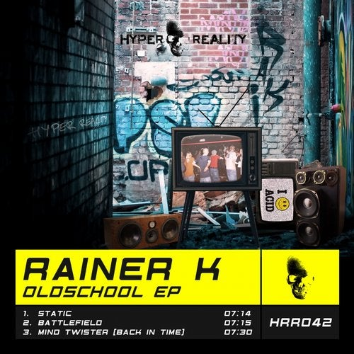 Oldschool EP from Hyper Reality Records on Beatport